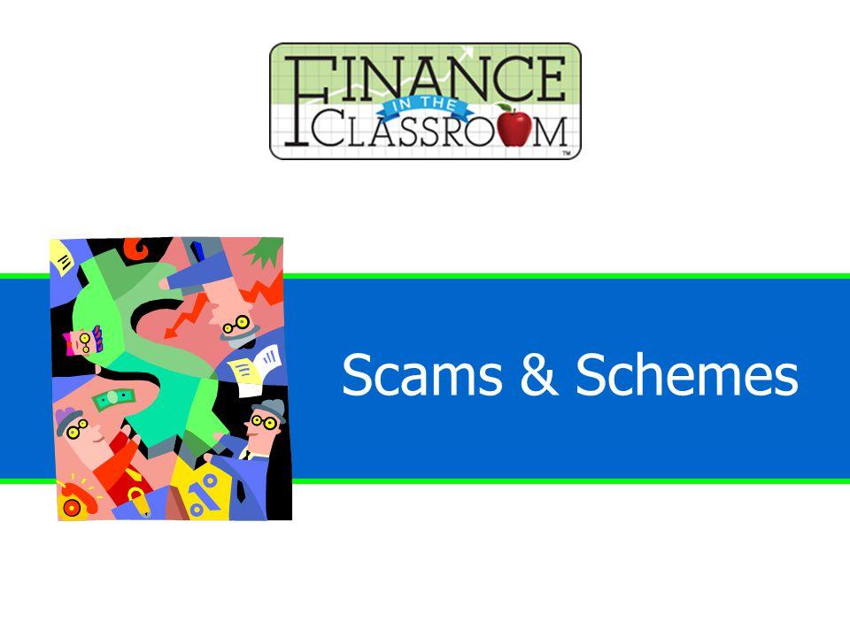 Financial Scams & Schemes Scams & Schemes