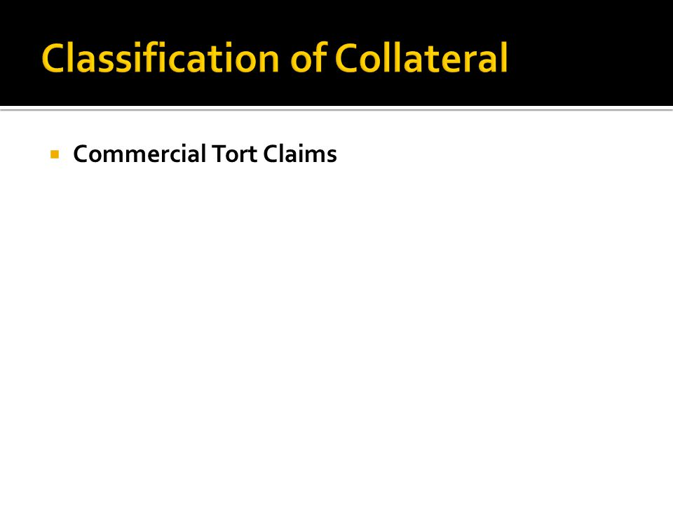  Commercial Tort Claims