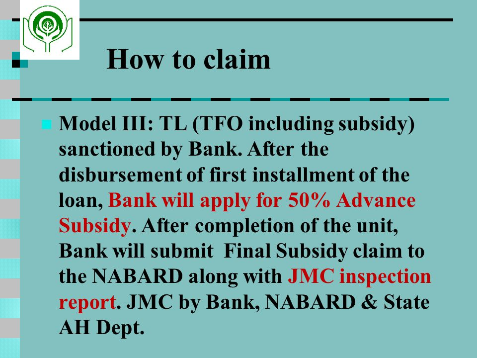 How to claim Model III: TL (TFO including subsidy) sanctioned by Bank.
