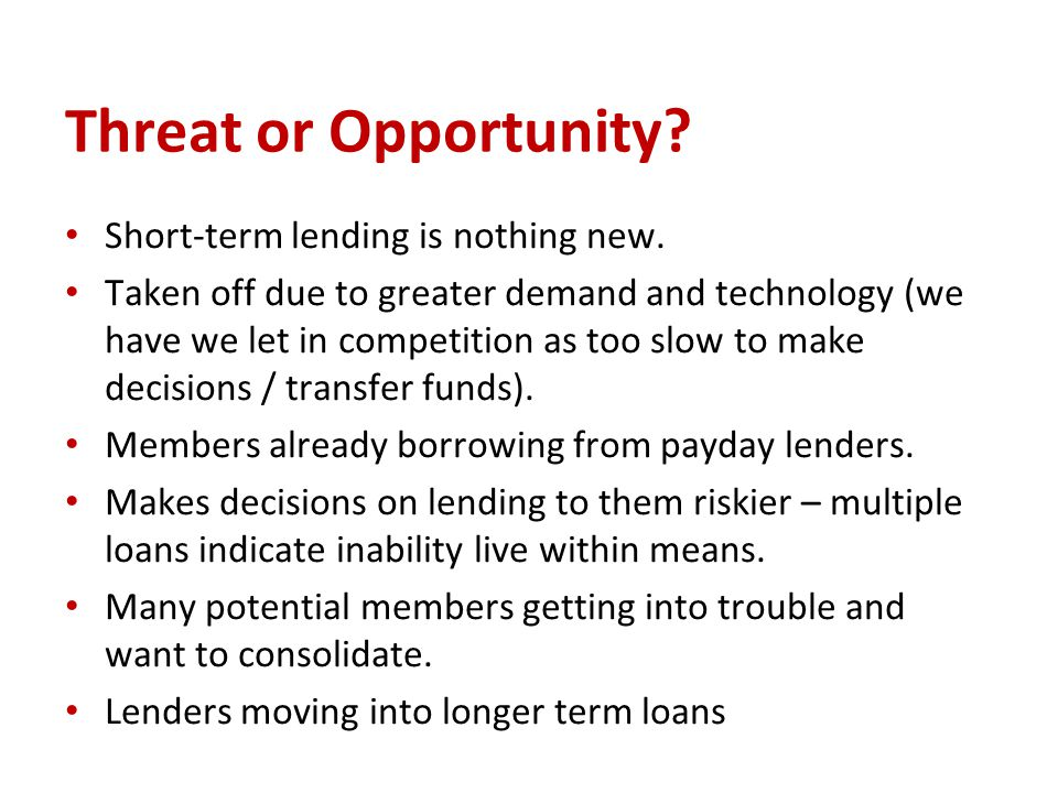 Threat or Opportunity. Short-term lending is nothing new.