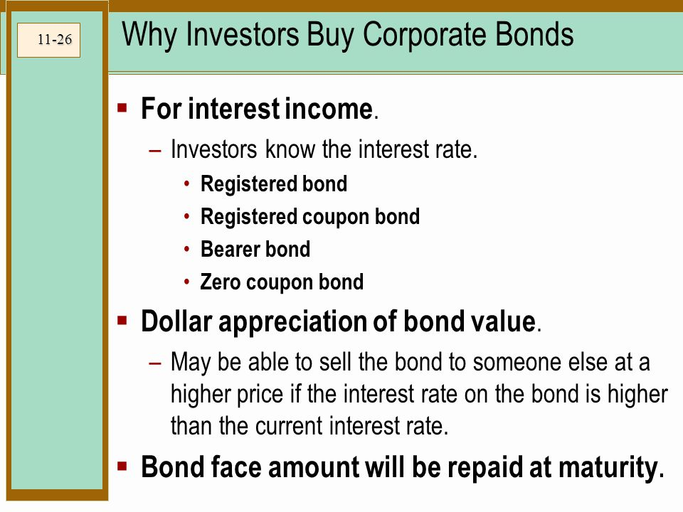 11-26 Why Investors Buy Corporate Bonds  For interest income.