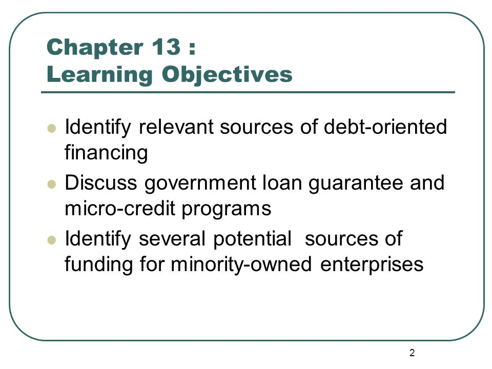 3 Chapter 13 : Learning Objectives Explain what differentiates venture lending and leasing from traditional lending and leasing Describe factor financing and compare it to receivables financing through a bank