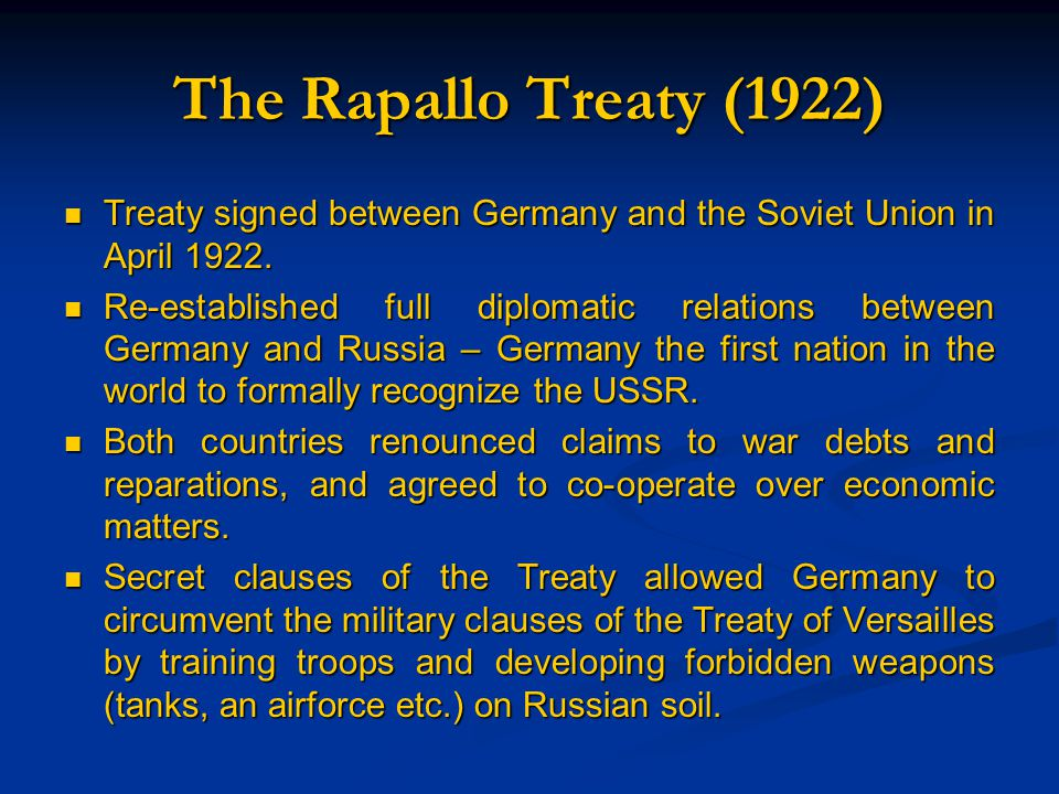 The Rapallo Treaty (1922) Treaty signed between Germany and the Soviet Union in April 1922.