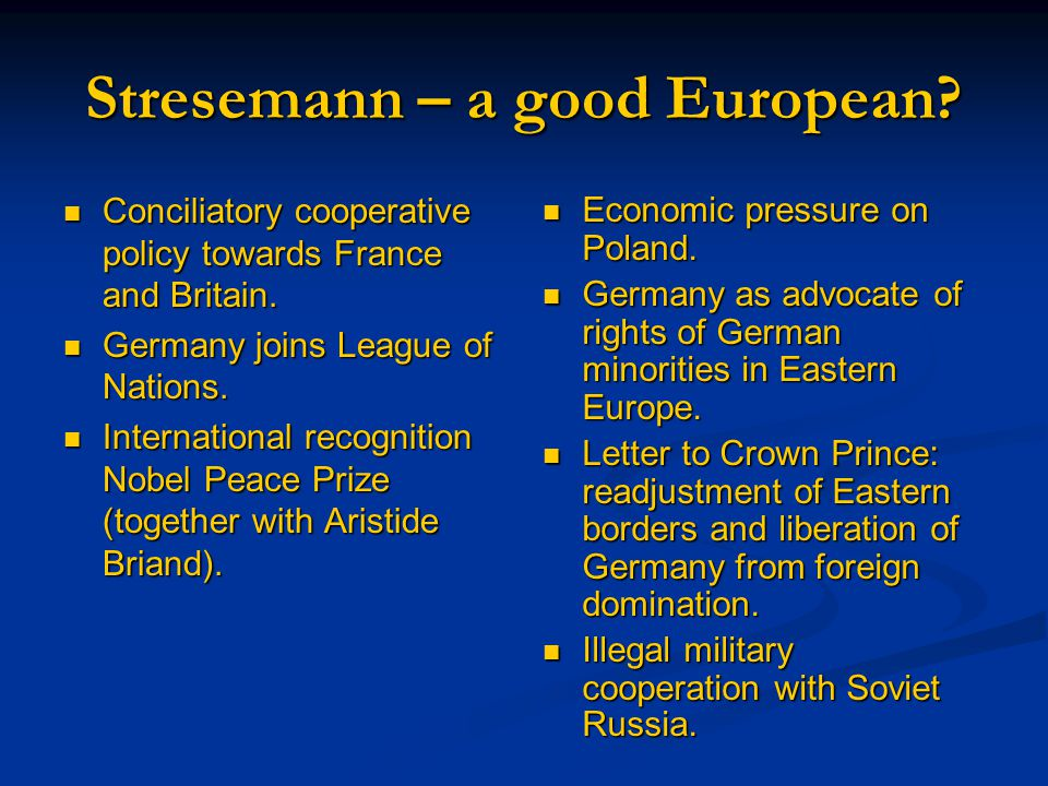 Was Stresemann successful.Foreign Policy Reparation payments now clear.