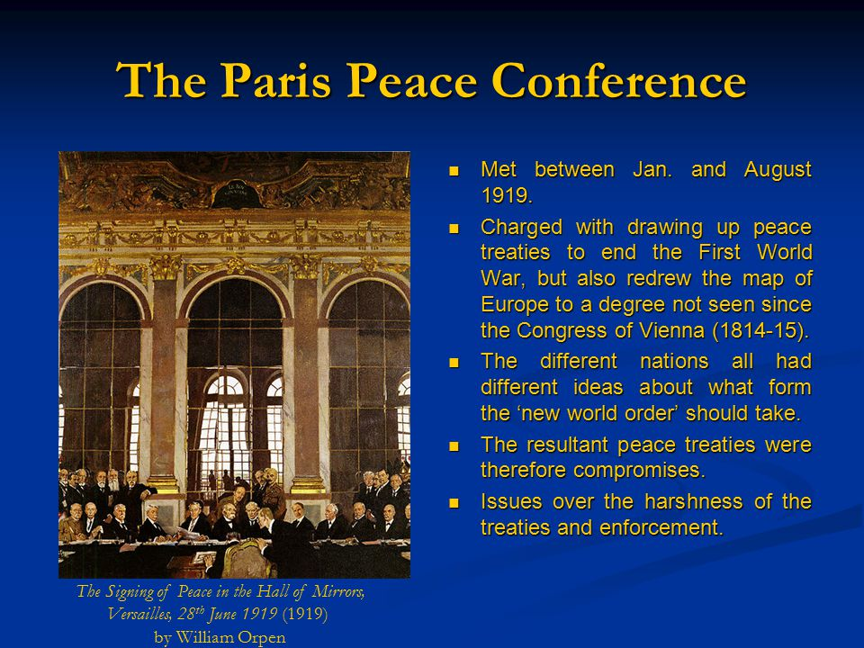 The Paris Peace Conference Met between Jan. and August 1919.