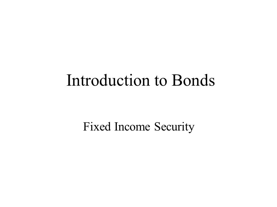Introduction to Bonds Fixed Income Security