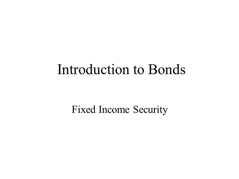 Discount Bonds (Zero coupon bonds) Have no coupon payments Pays only principal value at maturity Always sell at a market price below principal value All Treasury bills are discount bonds Discount Bond Value = PV of Principal