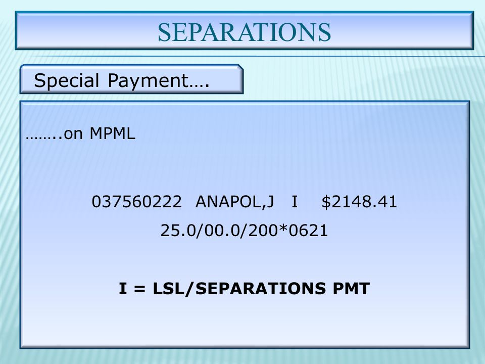 SEPARATIONS Special Payment….