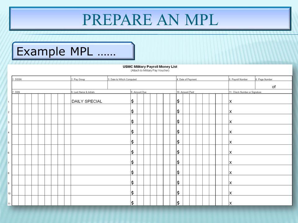 PREPARE AN MPL Example MPL ……