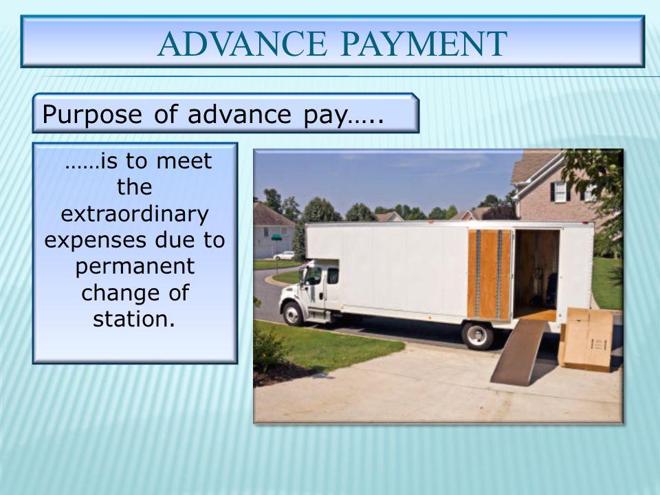 ADVANCE PAYMENT Purpose of advance pay…..