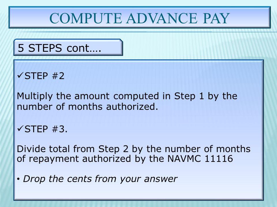 COMPUTE ADVANCE PAY 5 STEPS cont….