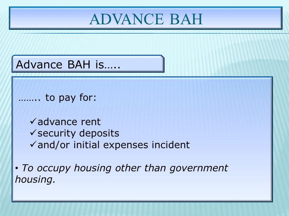 ADVANCE BAH Advance BAH is….. ……..