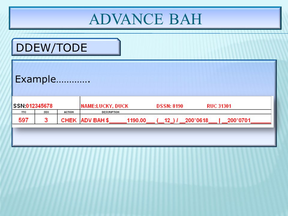 ADVANCE BAH DDEW/TODE Example………….