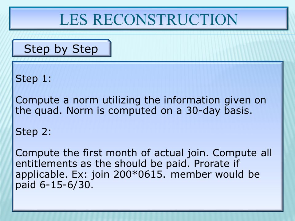 LES RECONSTRUCTION Step by Step Step 1: Compute a norm utilizing the information given on the quad.