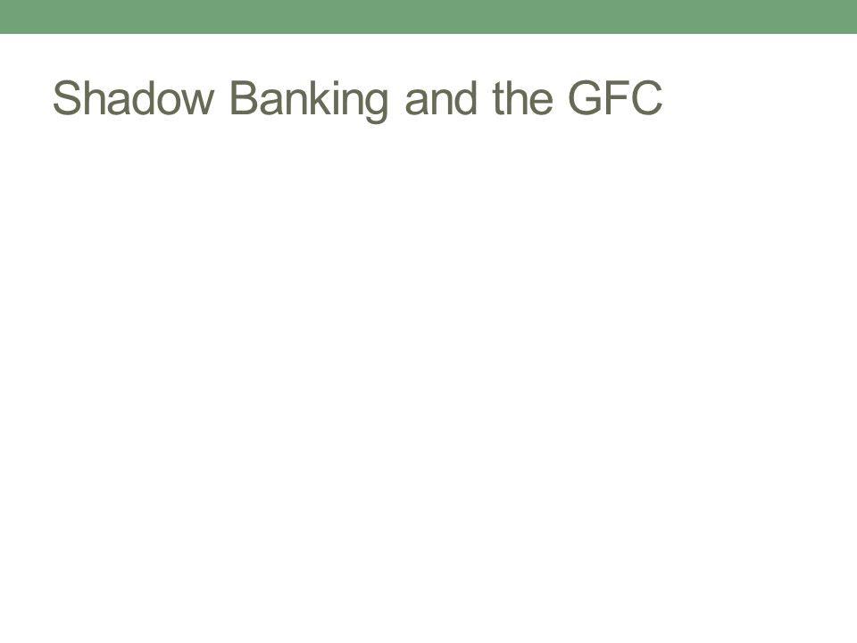 Shadow Banking and the GFC