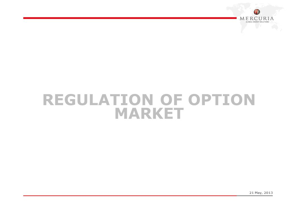 REGULATION OF OPTION MARKET 21 May, 2013
