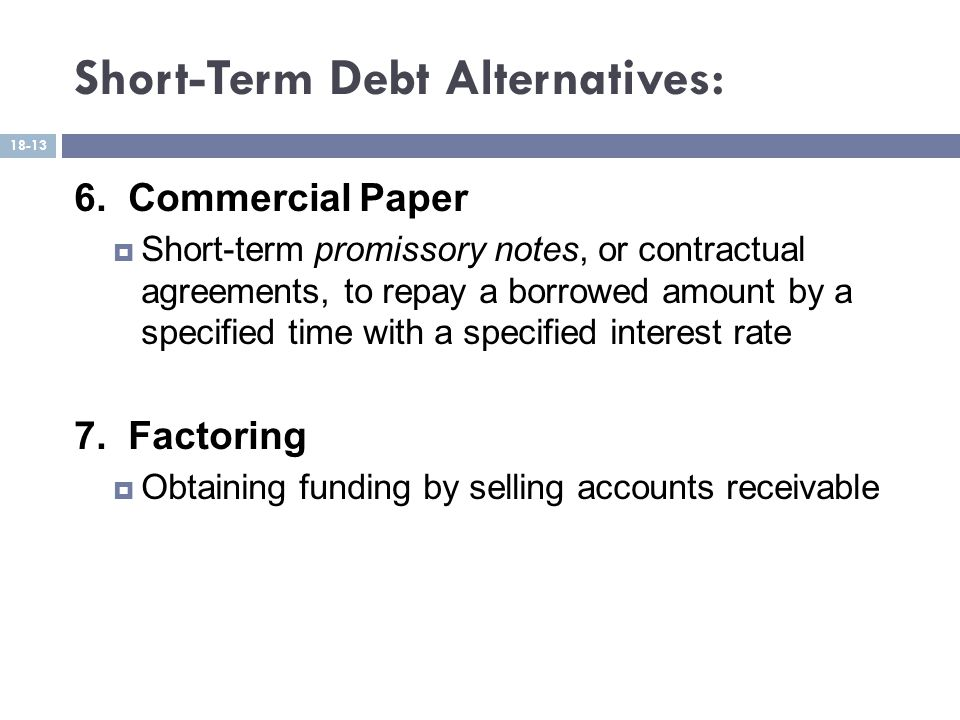 Short-Term Debt Alternatives: 6.