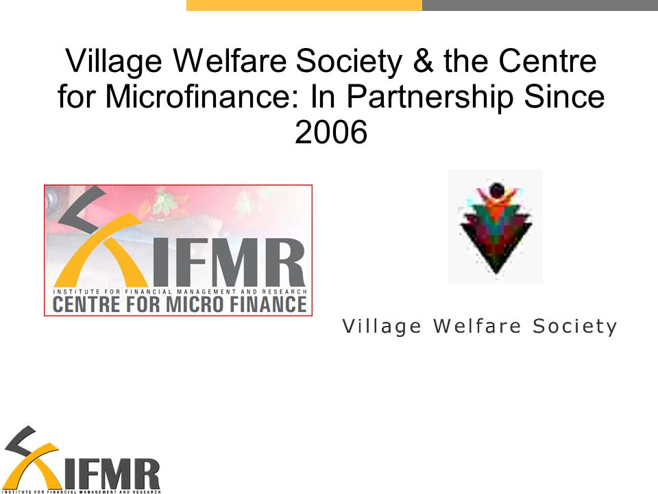 Village Welfare Society & the Centre for Microfinance: In Partnership Since 2006