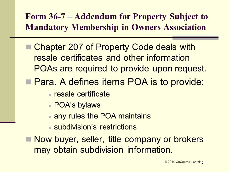 Form 36-7 – Addendum for Property Subject to Mandatory Membership in Owners Association Chapter 207 of Property Code deals with resale certificates an