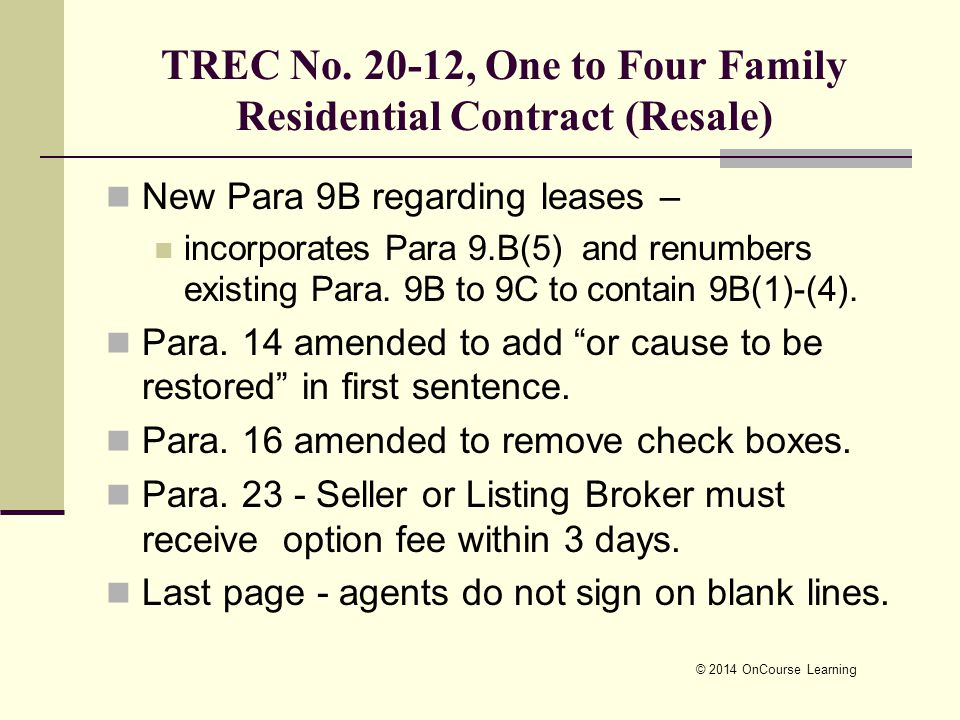 TREC No. 20-12, One to Four Family Residential Contract (Resale) New Para 9B regarding leases – incorporates Para 9.B(5) and renumbers existing Para.