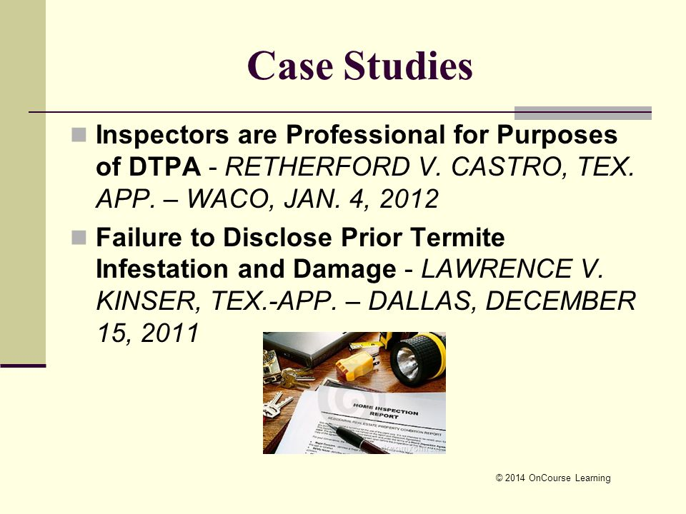 Case Studies Inspectors are Professional for Purposes of DTPA - RETHERFORD V. CASTRO, TEX. APP. – WACO, JAN. 4, 2012 Failure to Disclose Prior Termite