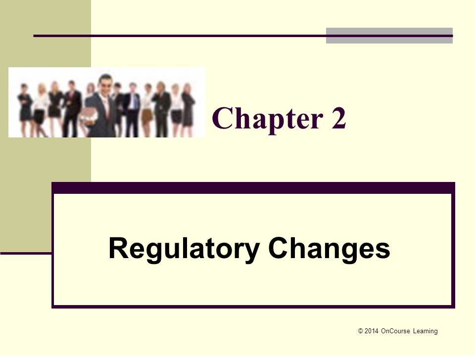 Chapter 2 Regulatory Changes