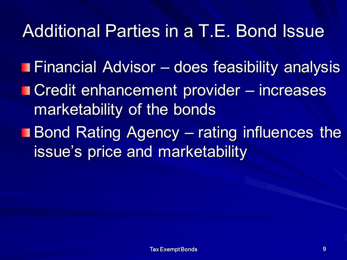 Tax Exempt Bonds 10 Bond Financing Instruments Mortgage – documents the property lien Loan Agreement – repayment and security Official Statement – key business aspects