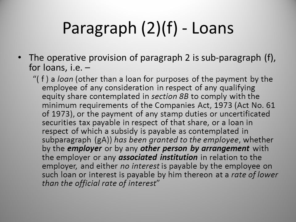 Paragraph (2)(f) - Loans The operative provision of paragraph 2 is sub-paragraph (f), for loans, i.e.