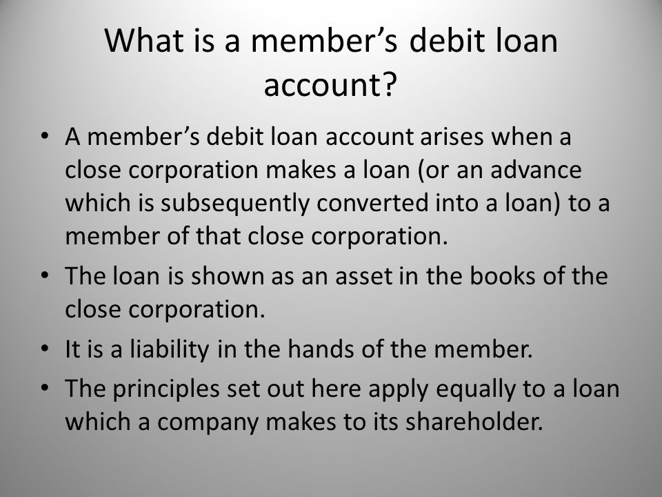 What is a member's debit loan account.