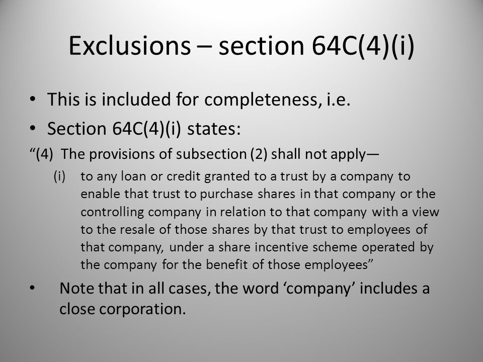 Exclusions – section 64C(4)(i) This is included for completeness, i.e.