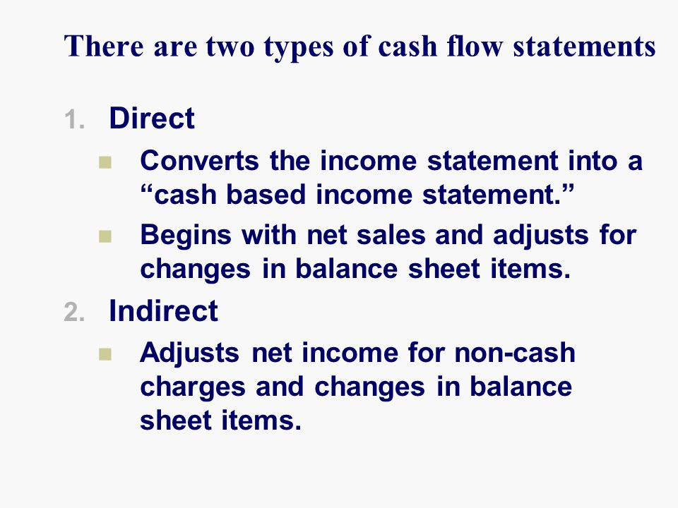 There are two types of cash flow statements 1.