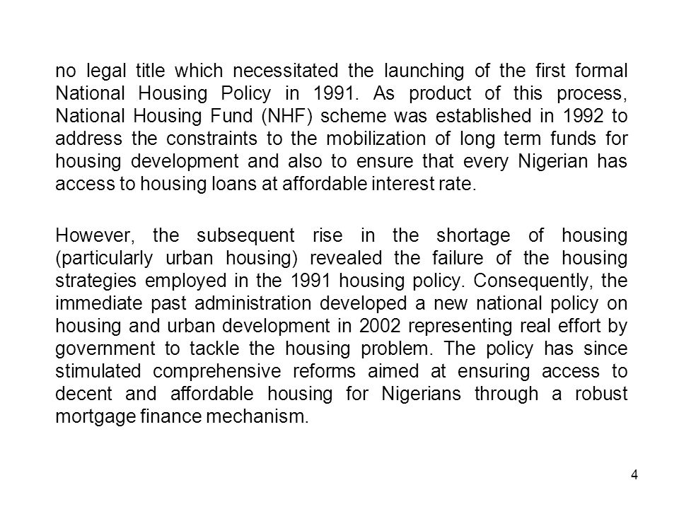no legal title which necessitated the launching of the first formal National Housing Policy in 1991.