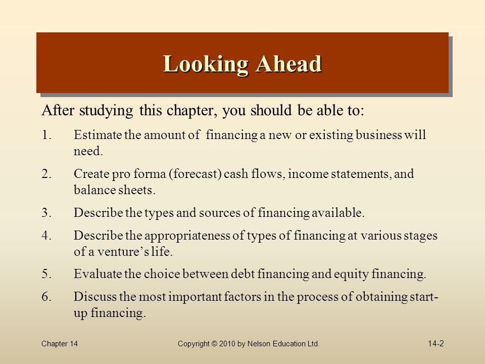 Chapter 14Copyright © 2010 by Nelson Education Ltd. Looking Ahead After studying this chapter, you should be able to: 1.Estimate the amount of financi