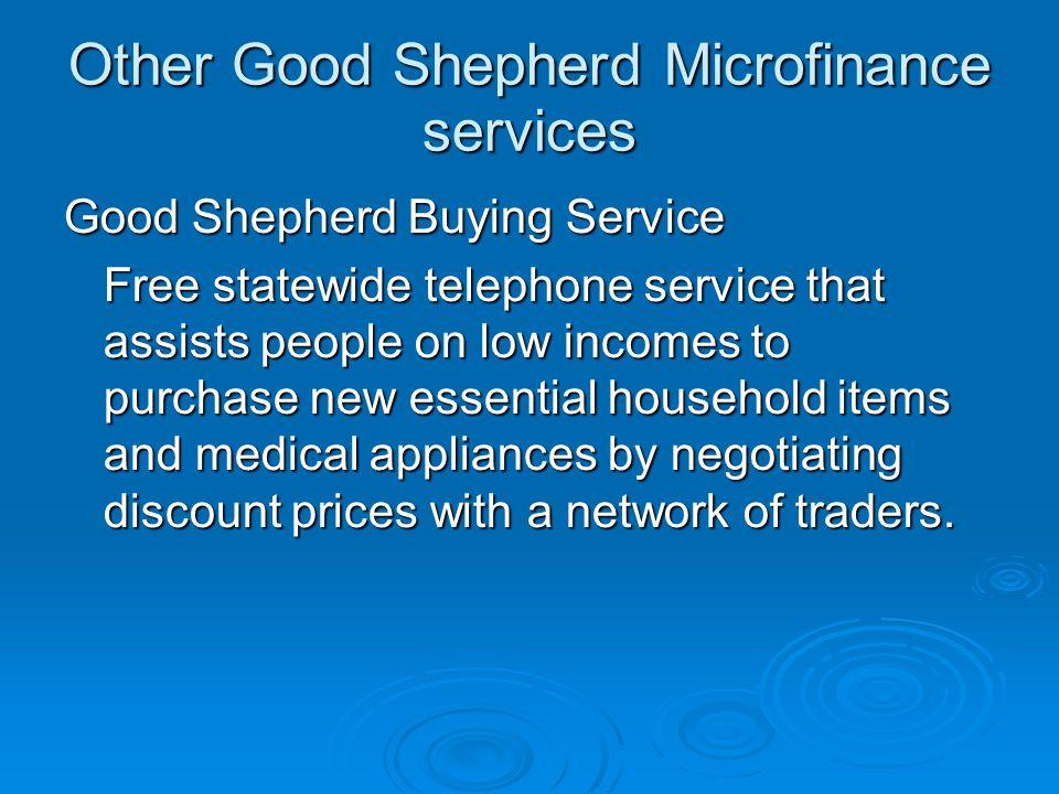 Good Shepherd Buying Service Statistics 2005  Total number of enquiries 1,916  Total number of sales 692  Total retail value $585,856  Total sales value $456,956  Total savings value $128,900  Average savings to consumers 22%