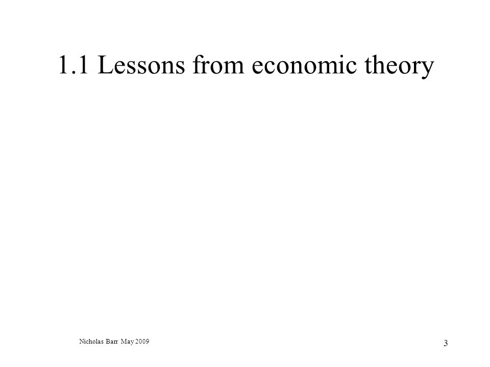 Nicholas Barr May 2009 3 1.1 Lessons from economic theory