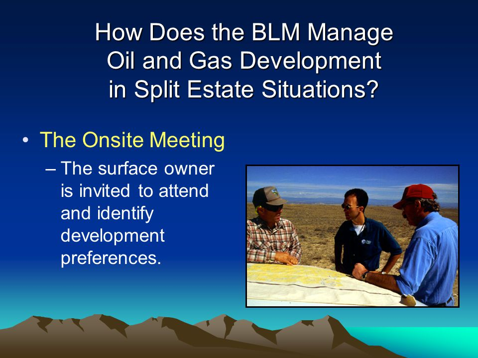 How Does the BLM Manage Oil and Gas Development in Split Estate Situations.