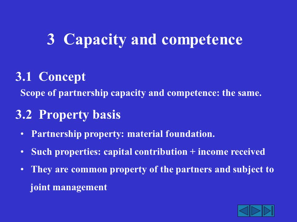 3 Capacity and competence 3.1 Concept Scope of partnership capacity and competence: the same.