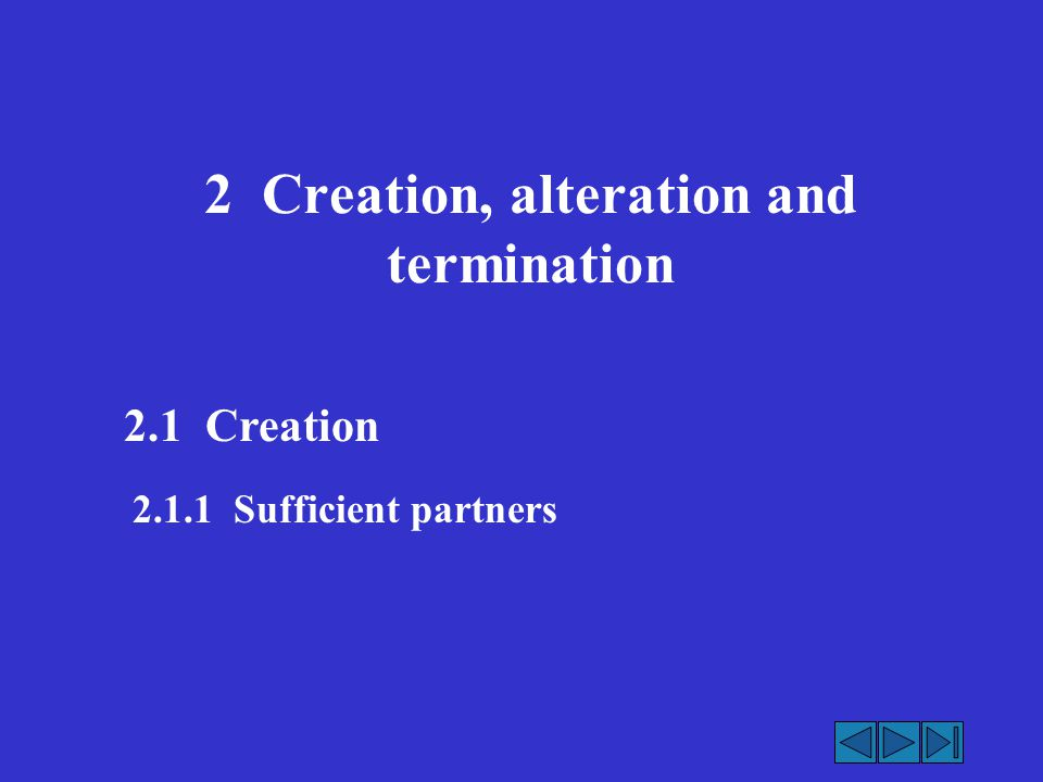 2 Creation, alteration and termination 2.1 Creation 2.1.1 Sufficient partners
