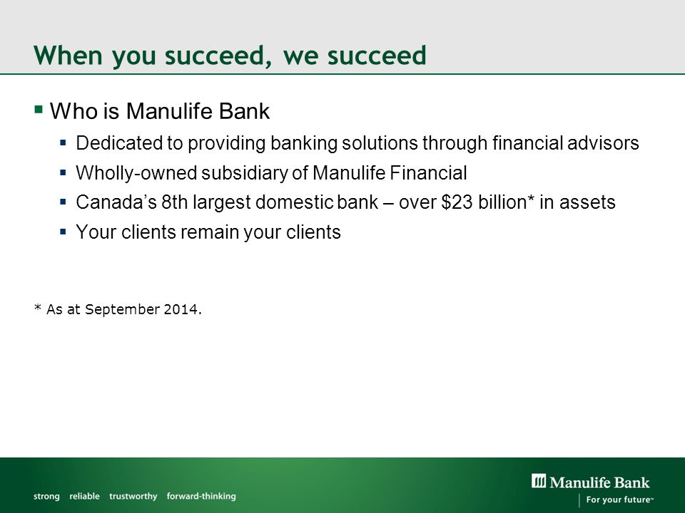Manulife Bank Multiplier Loans  $10,000 to $1,000,000  No margin calls due to market fluctuations  Interest-only or Principal and Interest payments  Floating interest rate of Prime + 1.00%  3:1, 2:1 and 1:1 financing