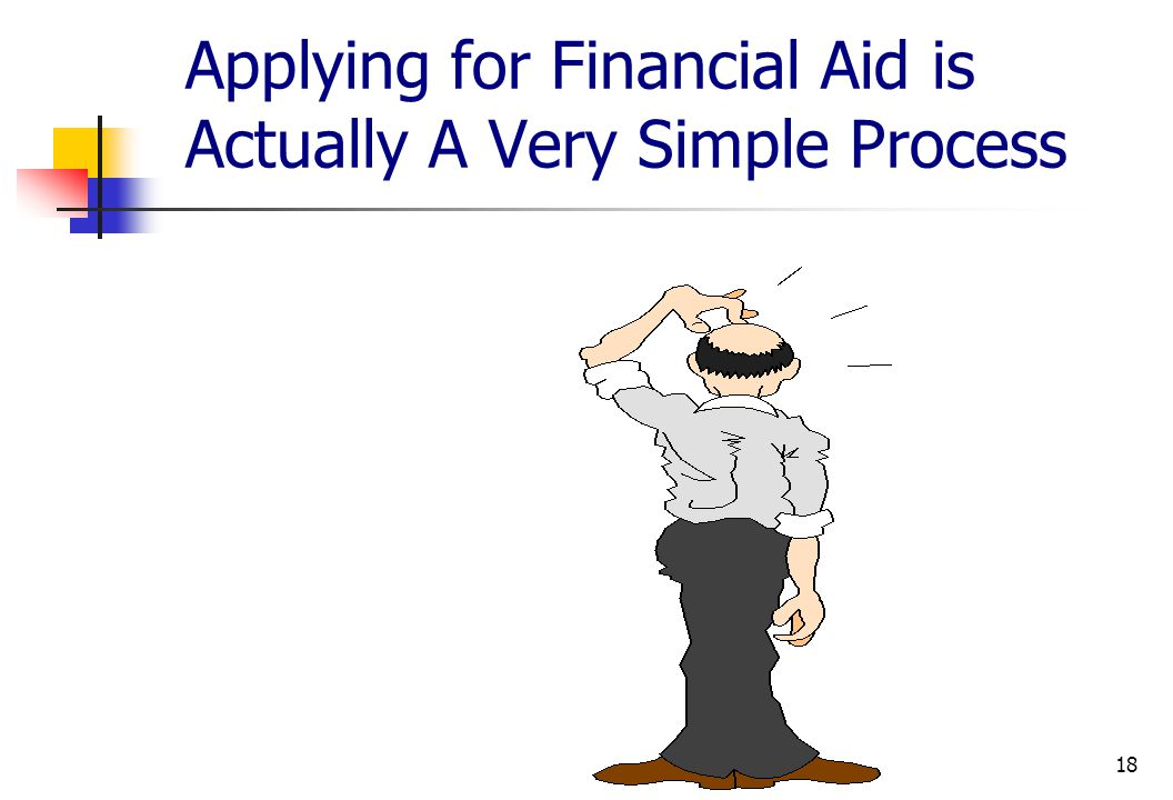 18 Applying for Financial Aid is Actually A Very Simple Process