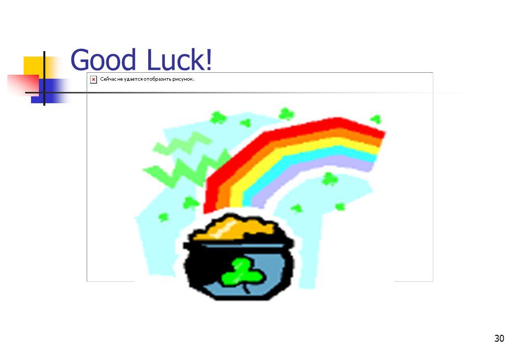 30 Good Luck!