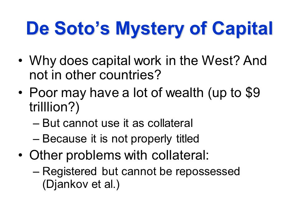 De Soto's Mystery of Capital Why does capital work in the West.