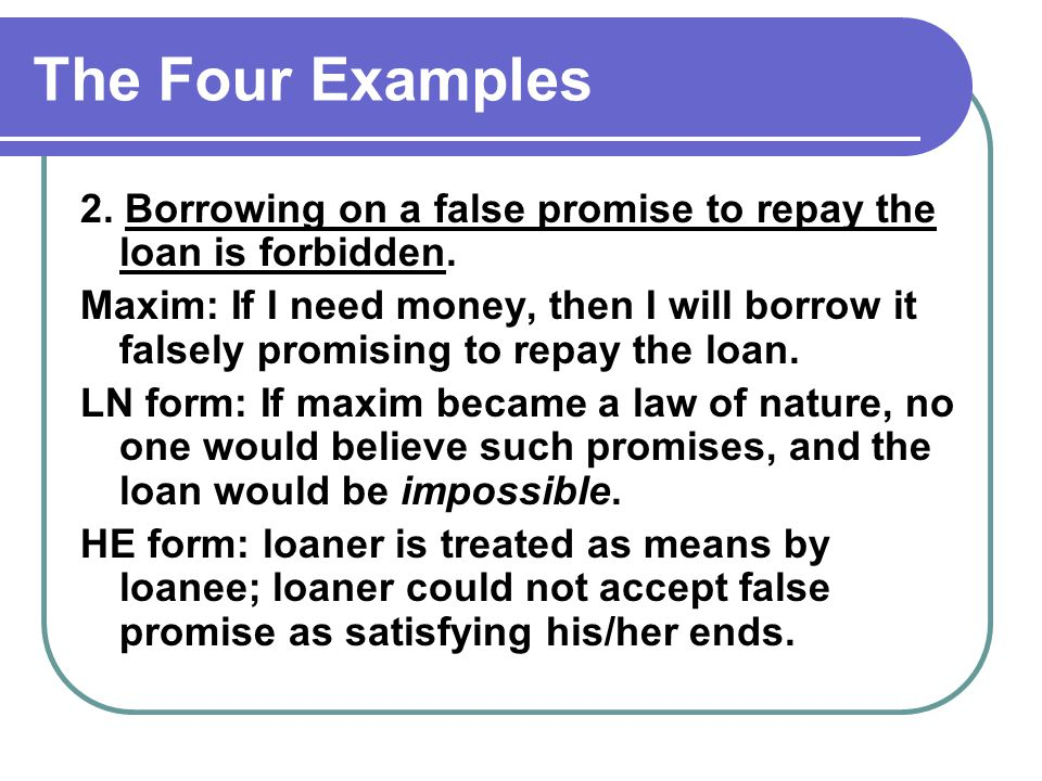 The Four Examples 2. Borrowing on a false promise to repay the loan is forbidden.