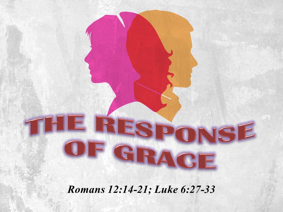 Romans 12:14-21; Luke 6:27-33