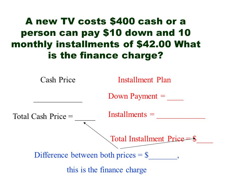 A new TV costs $400 cash or a person can pay $10 down and 10 monthly installments of $42.00 What is the finance charge.