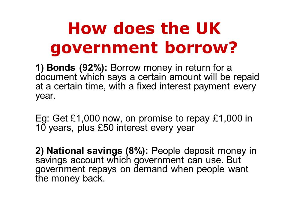 How does the UK government borrow.