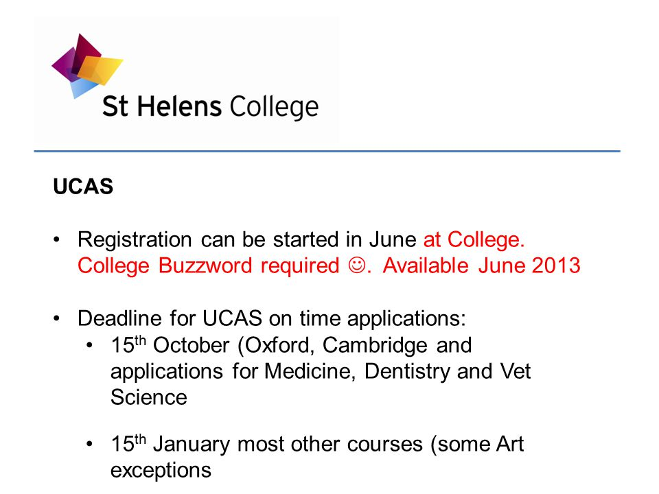 UCAS Registration can be started in June at College.