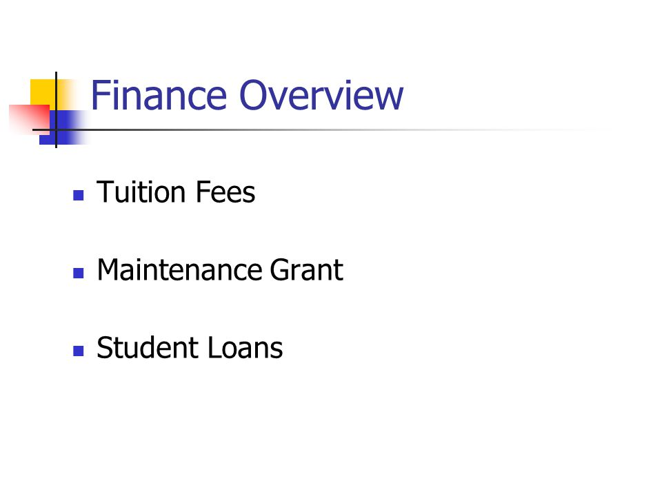 Finance Overview Tuition Fees Maintenance Grant Student Loans