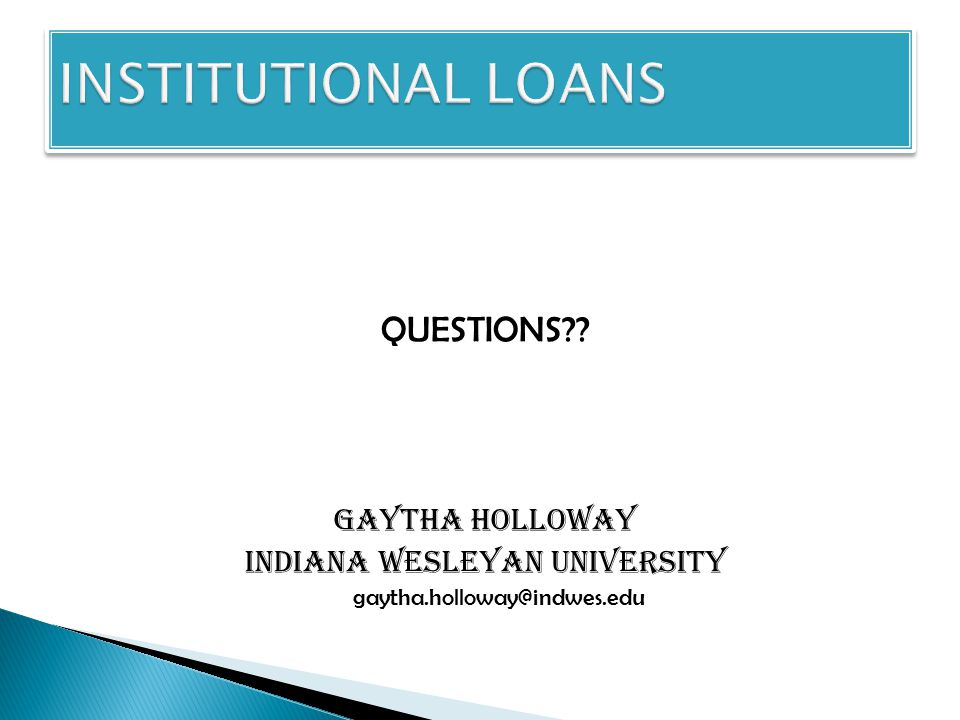 QUESTIONS?? Gaytha Holloway Indiana Wesleyan University gaytha.holloway@indwes.edu