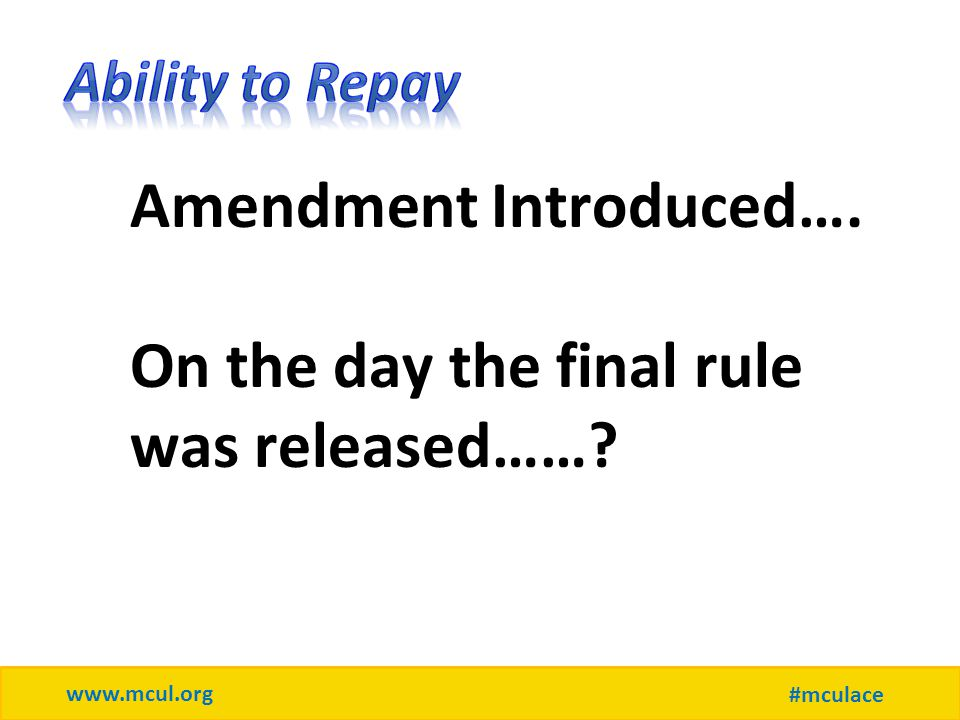 www.mcul.org #mculace Amendment Introduced…. On the day the final rule was released……?